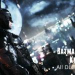 Batman Arkham Knight Download Free [ALL DLC + Latest Update]
